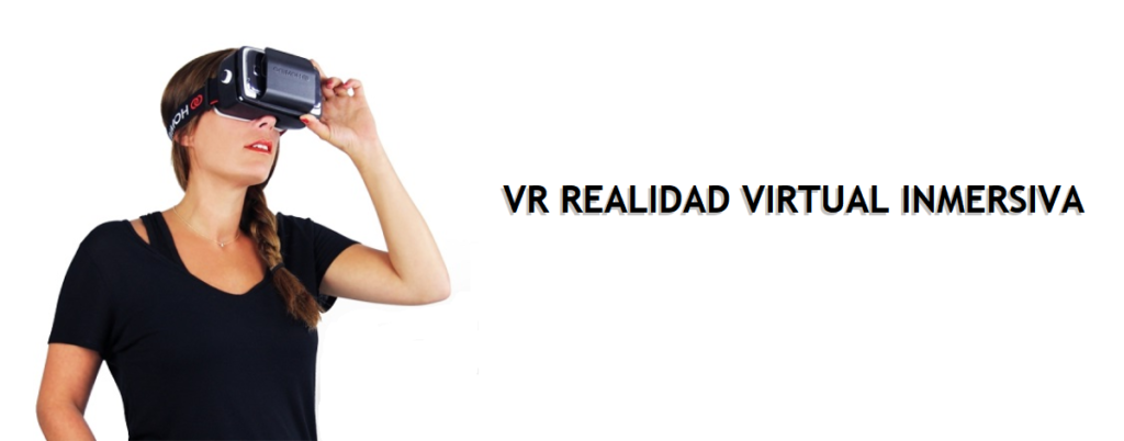 VR Realidad Virtual Inmersiva